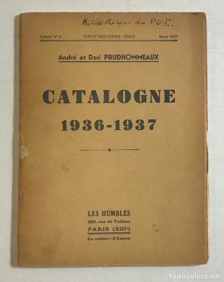 CATALOGNE, 1936-1937. - PRUDHOMMEAUX, ANDRÉ Y DORI. GUERRA CIVIL (Libros de Segunda Mano - Historia - Guerra Civil Española)