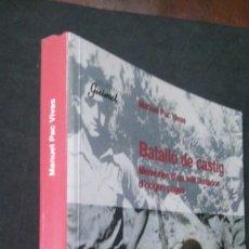 Libros de segunda mano: BATALLÓ DE CÀSTIG-MANUEL PAC VIVAS-PRÓLOGO MANUEL VÁZQUEZ MONTALBÁN-PRIMERA EDICIÓN 1999-BENABARRE. Lote 194205032