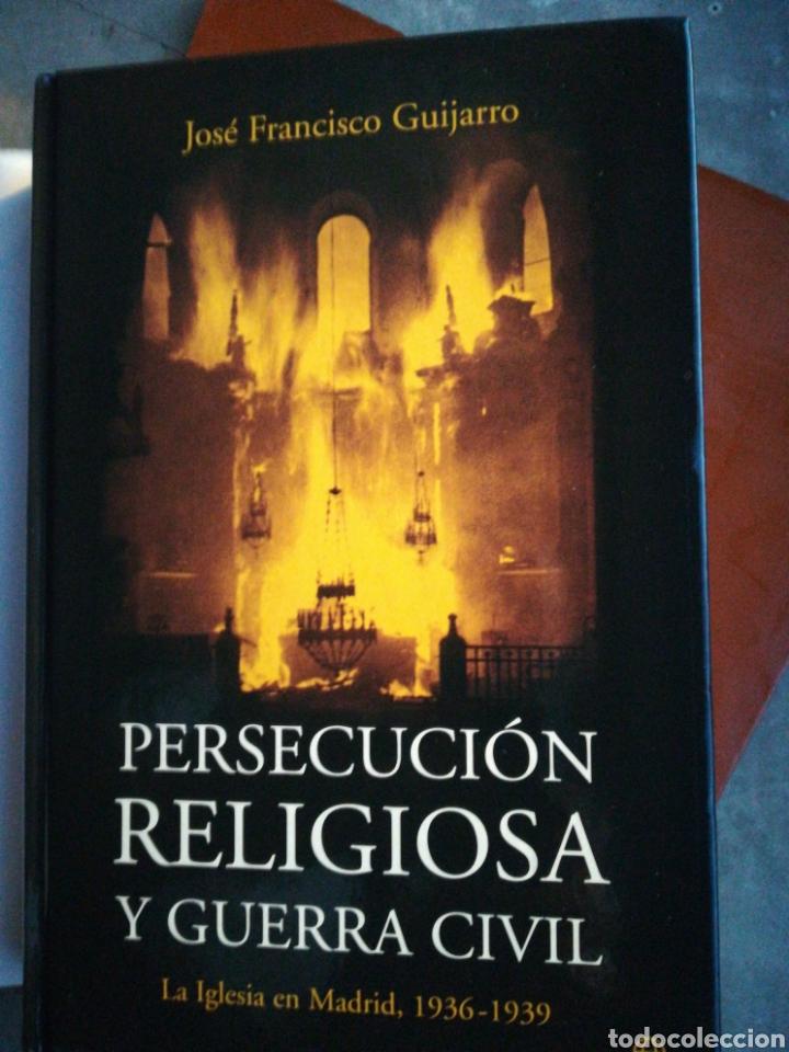 Libros de segunda mano: Persecución religiosa y guerra civil la iglesia en Madrid 1936-1939 José Francisco Guijarro - Foto 2 - 194222136