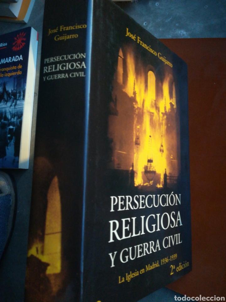 PERSECUCIÓN RELIGIOSA Y GUERRA CIVIL LA IGLESIA EN MADRID 1936-1939 JOSÉ FRANCISCO GUIJARRO (Libros de Segunda Mano - Historia - Guerra Civil Española)