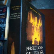Libros de segunda mano: PERSECUCIÓN RELIGIOSA Y GUERRA CIVIL LA IGLESIA EN MADRID 1936-1939 JOSÉ FRANCISCO GUIJARRO. Lote 194222136