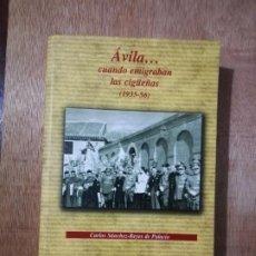 Libros de segunda mano: ÁVILA... CUANDO EMIGRABAN LAS CIGÜEÑAS. CARLOS SÁNCHEZ-REYES DE PALACIO. Lote 194232481