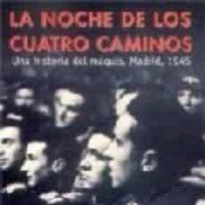 Libros de segunda mano: ANDRÉS TRAPIELLO.LA NOCHE DE LOS CUATRO CAMINOS.UNA HISTORIA DEL MAQUIS.-NUEVO. Lote 194294113