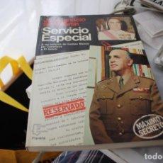 Libros de segunda mano: SAN MARTIN, JOSÉ IGNACIO - SERVICIO ESPECIAL: A LAS ÓRDENES DE CARRERO BLANCO . Lote 194394267