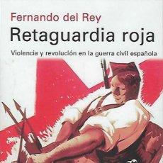 Libros de segunda mano: RETAGUARDIA ROJA, DE FERNANDO DEL REY. ED. GALAXIA, 2019. . Lote 194488443