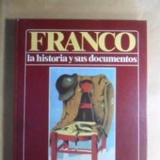 Libros de segunda mano: FRANCO - LA HISTORIA Y SUS DOCUMENTOS (3) - DE LA UNIFICACION A LA VICTORIA - LUIS SUAREZ - URBION -. Lote 194512292