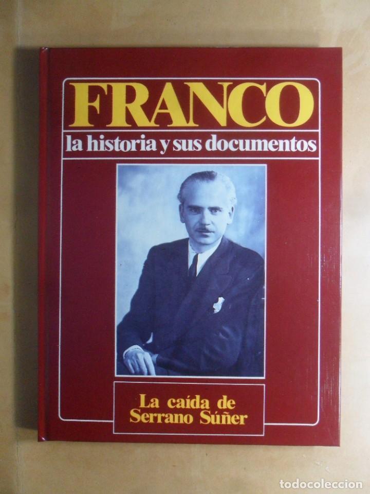 FRANCO - LA HISTORIA Y SUS DOCUMENTOS (6) - LA CAIDA DE SERRANO SUÑER - LUIS SUAREZ - URBION - 1986 (Libros de Segunda Mano - Historia - Guerra Civil Española)