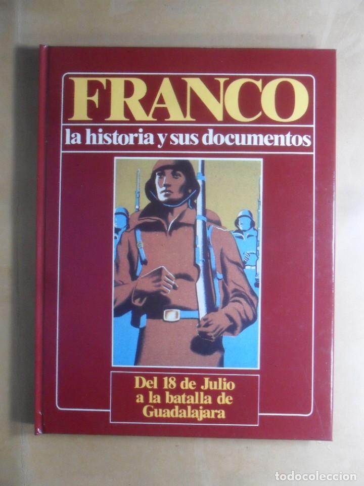 FRANCO - LA HISTORIA Y SUS DOCUMENTOS (2) - DEL 18 DE JULIO A LA BATALLA DE GUADALAJARA -LUIS SUAREZ (Libros de Segunda Mano - Historia - Guerra Civil Española)