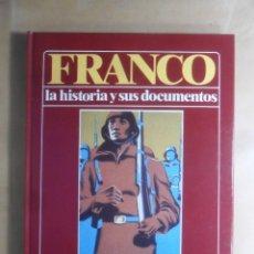 Libros de segunda mano: FRANCO - LA HISTORIA Y SUS DOCUMENTOS (2) - DEL 18 DE JULIO A LA BATALLA DE GUADALAJARA -LUIS SUAREZ. Lote 194512625