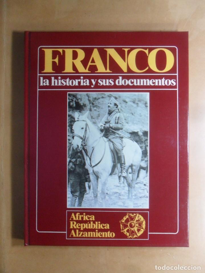 FRANCO - LA HISTORIA Y SUS DOCUMENTOS (1) - AFRICA, REPUBLICA, ALZAMIENTO - LUIS SUAREZ - URBION - 1 (Libros de Segunda Mano - Historia - Guerra Civil Española)