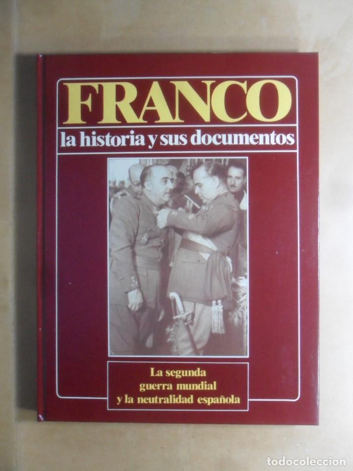 FRANCO -LA HISTORIA Y SUS DOCUMENTOS (4)-SEGUNDA GUERRA MUNDIAL Y NEUTRALIDAD ESPAÑOLA - LUIS SUAREZ (Libros de Segunda Mano - Historia - Guerra Civil Española)
