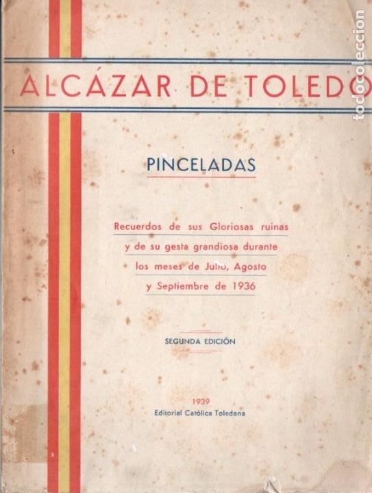 ALCÁZAR DE TOLEDO - PINCELADAS (TOLEDO, 1939) (Libros de Segunda Mano - Historia - Guerra Civil Española)