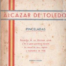 Libros de segunda mano: ALCÁZAR DE TOLEDO - PINCELADAS (TOLEDO, 1939). Lote 194514985