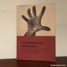 Libros de segunda mano: LA DEMOCRACIA ASESINADA. LA REPÚBLICA ESPAÑOLA Y LAS GRANDES POTENCIAS 1931-1939. J.F. BERDAH. Lote 194628097