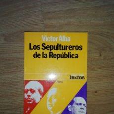 Libros de segunda mano: LOS SEPULTUREROS DE LA REPÚBLICA..1977. Lote 194652142