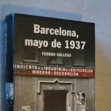 Libros de segunda mano: BARCELONA, MAYO DE 1937. FERRAN GALLEGO. . Lote 194659785