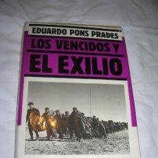 Libros de segunda mano: LIBRO DE EDUARDO PONS PRADES ,LOS VENCIDOS Y EL EXILIO ILUSTRADO ,331 PAGINAS. Lote 194709745