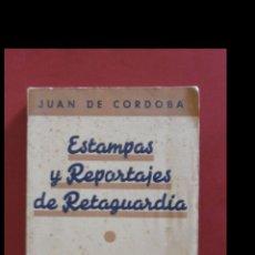 Libros de segunda mano: ESTAMPAS Y REPORTAJES DE RETAGUARDIA. JUAN DE CORDOBA. Lote 194718287