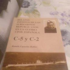 Libros de segunda mano: RELATOS INÉDITOS DE LOS SUBMARINOS REPUBLICANOS EN LA GUERRA CIVIL ESPAÑOLA. Lote 194721730