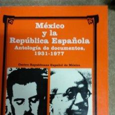 Libros de segunda mano: MÉXICO Y LA REPÚBLICA ESPAÑOLA. ANTOLOGÍA DE DOCUMENTOS, 1931-1977. Lote 194731368