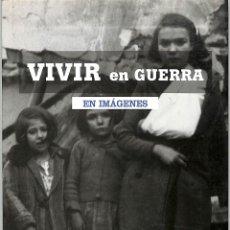 Libros de segunda mano: VIVIR EN GUERRA LA SUPERVIVENCIA LA GUERRA CIVIL ESPAÑOLA CREACIONES VINCENT GABRIELLE CVG. Lote 194857835