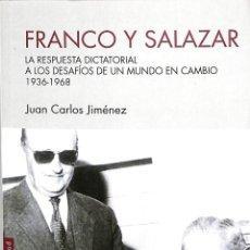 Libros de segunda mano: FRANCO Y SALAZAR LA RESPUESTA DICTATORIAL A LOS DESAFÍOS 1936 - 1968 JUAN CARLOS SÍLEX. Lote 194858095