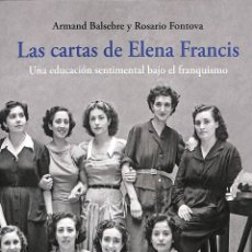 Libros de segunda mano: LAS CARTAS DE ELENA FRANCIS - ARMAND ROSARIO CÁTEDRA - HISTORIA GUERRA CIVIL. Lote 194858300