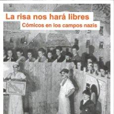 Libros de segunda mano: LA RISA NOS HARÁ LIBRES CÓMICOS EN LOS CAMPOS NAZIS - ANTONELLA OTTAI - GEDISA GUERRA CIVIL. Lote 194858345