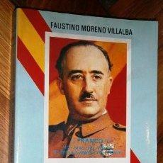 Libros de segunda mano: FRANCO: HÉROE CRISTIANO EN LA GUERRA POR FAUSTINO MORENO VILLALBA DE ED. ALA EN MADRID 1985. Lote 194900688