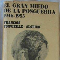Libros de segunda mano: EL GRAN MIEDO DE LA POSGUERRA 1946 / 1953 - FRANÇOIS FONVIEILLE-ALQUIER 1974 - VER INDICE. Lote 194930685