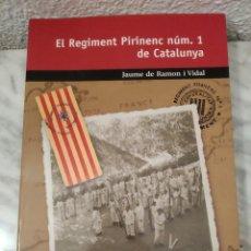 Libros de segunda mano: LIBRO EL REGIMENT PIRINEIC NUM 1 DE CATALUNYA. Lote 194946455
