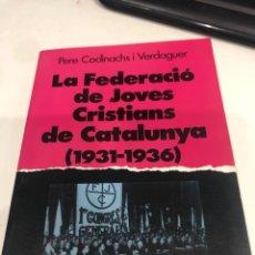 Libros de segunda mano: LA FEDERACIO DE JOVES CRISTIANS DE CATALUNYA. Lote 194959493