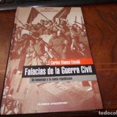 Libros de segunda mano: FALACIAS DE LA GUERRA CIVIL. CARLOS BLANCO ESCOLÁ. UN HOMENAJE A LA CAUSA REPUBLICANA. PLANETA 2.005. Lote 195007157