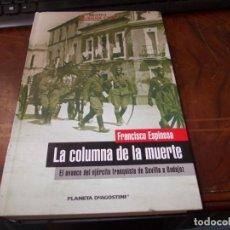Libros de segunda mano: LA COLUMNA DE LA MUERTE. FRANCISO ESPINOSA. EL AVANCE DEL EJÉRCITO FRANQUISTA DE SEVILLA A BADAJOZ. . Lote 195007250