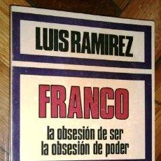 Libros de segunda mano: FRANCO: LA OBSESIÓN DE SER, LA OBSESIÓN DE PODER POR LUIS RAMÍREZ DE ED. RUEDO IBÉRICO EN PARÍS 1976. Lote 195047160