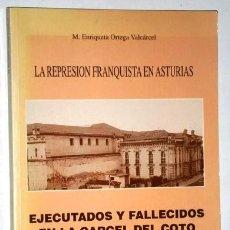 Libros de segunda mano: LA REPRESIÓN FRANQUISTA EN ASTURIAS POR M. ENRIQUETA ORTEGA VALCÁRCEL DE ED. AZUCEL EN AVILÉS 1994. Lote 195049193