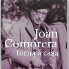 Libros de segunda mano: JOAN COMORERA TORNA A CASA - A CURA DE CARME - EDITORIAL PÒRTIC - TESTIMONIS. Lote 195062230