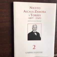 Libros de segunda mano: NICETO ALCALÁ ZAMORA Y TORRES 1877-1949. JOSÉ LUIS CASAS. Lote 195062520