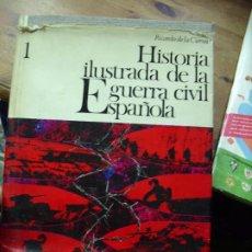 Libros de segunda mano: HISTORIA ILUSTRADA DE LA GUERRA CIVIL ESPAÑOLA, RICARDO DE LA CIERVA. EP-220. Lote 195066877