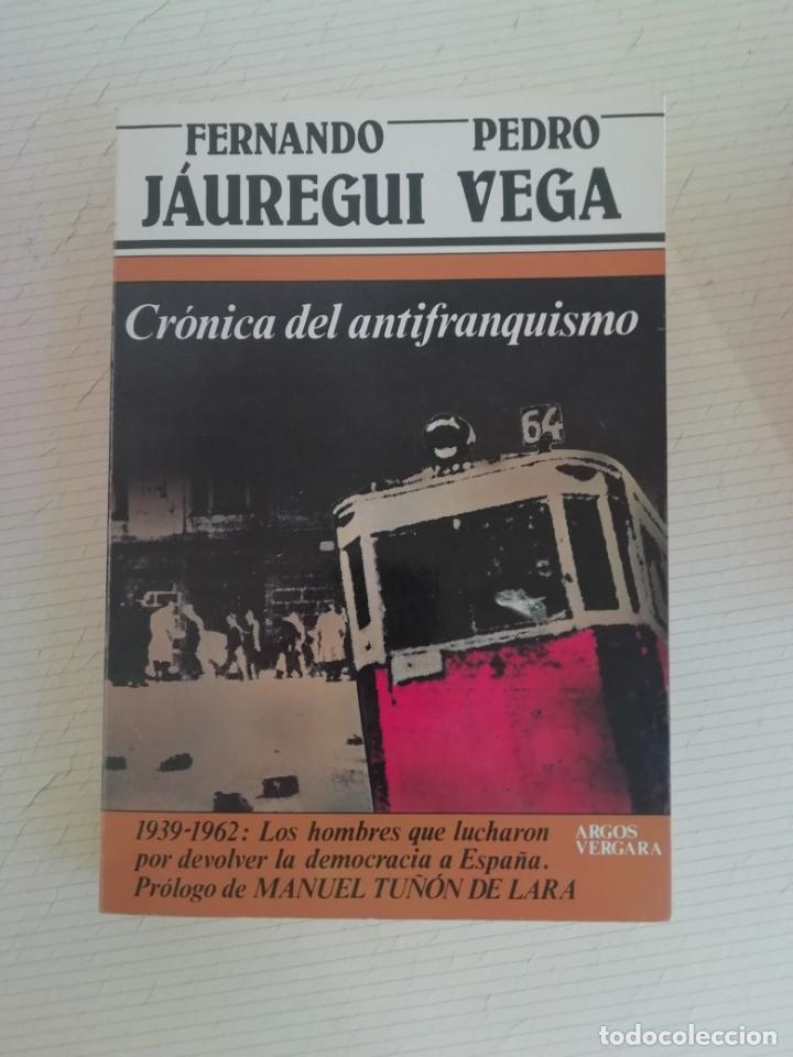 CRÓNICA DEL ANTIFRANQUISMO (Libros de Segunda Mano - Historia - Guerra Civil Española)