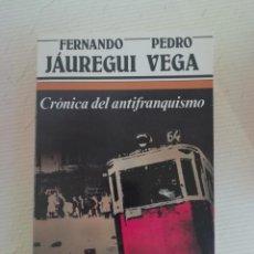 Libros de segunda mano: CRÓNICA DEL ANTIFRANQUISMO. Lote 195068501