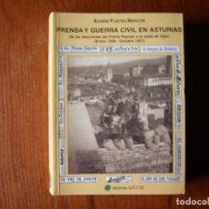 Libros de segunda mano: LIBRO PRENSA Y GUERRA CIVIL EN ASTURIAS ALVARO FLEITES MARCOS. Lote 195077230