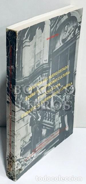ALTED VIGIL, ALICIA. POLÍTICA DEL NUEVO ESTADO SOBRE EL PATRIMONIO CULTURAL Y LA EDUCACIÓN DURANTE L (Libros de Segunda Mano - Historia - Guerra Civil Española)
