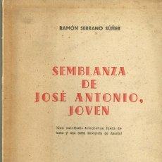 Libros de segunda mano: SEMBLANZA DE JOSÉ ANTONIO JOVEN RAMÓN SERRANO SUÑER 1958. Lote 195117263