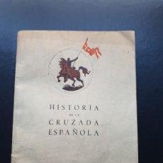 Libros de segunda mano: HISTORIA DE LA CRUZADA ESPAÑOLA. GUERRA CIVÍL. 1942. Lote 195118697