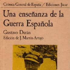 Libros de segunda mano: UNA ENSEÑANZA DE LA GUERRA ESPAÑOLA. DURÁN, G. [ED. JÚCAR, 1980]. Lote 195123582