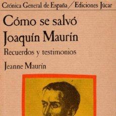 Libros de segunda mano: CÓMO SE SALVÓ JAQUÍN MAURÍN. RECUERDOS Y TESTIMONIOS. MAURÍN, J. [ED. JÚCAR, 1980]. Lote 195123788