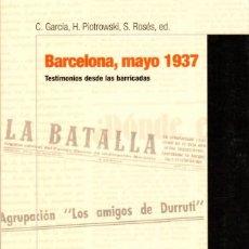 Libros de segunda mano: BARCELONA, MAYO DE 1937. TESTIMONIOS DESDE LAS BARRICADAS. GARCÍA, PIOTROWSKI, ROSÉS [2006]. Lote 195124148