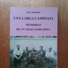 Libros de segunda mano: UNA LARGA CAMINATA, MEMORIAS DE UN VIEJO COMUNISTA, JOSE SANDOVAL, MUÑOZ MOYA EDITORES, 2006. Lote 195141805