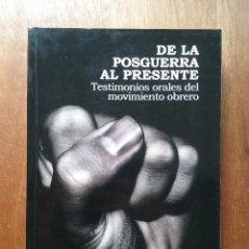 Libros de segunda mano: DE LA POSGUERRA AL PRESENTE, TESTIMONIOS ORALES DEL MOVIMIENTO OBRERO, EDITORIAL LARIA, ASTURIAS. Lote 195142413